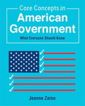 Core concepts in American government by Jeanne Zaino and Michele DeMary
