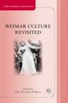 Revisiting Weimar Culture