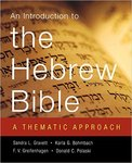 An Introduction to the Hebrew Bible: A Thematic Approach by Karla G. Bohmbach, Sandra L. Gravett, F. V. Greifenhagen, and Donald C. Polaski