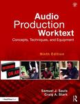 Audio Production Worktext: Concepts, Techniques, and Equipment - 8th Edition by Craig A. Stark and Samuel J. Sauls