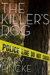 The killer's dog by Gary Fincke