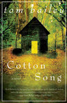 Cotton song : a novel by Tom Bailey